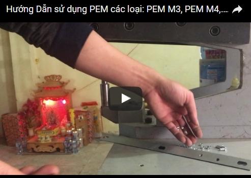 Video Hướng dẫn sử dung PEM các loại từ A tới Z