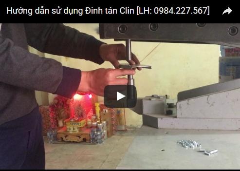 Video Hướng dẫn sử dụng đinh tán Clin