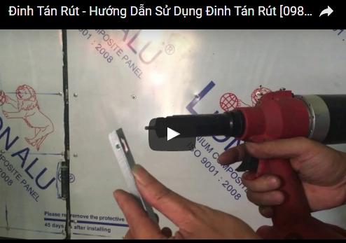 Video Hướng dẫn cách sử dụng súng bắn Đinh tán rút từ A tới Z